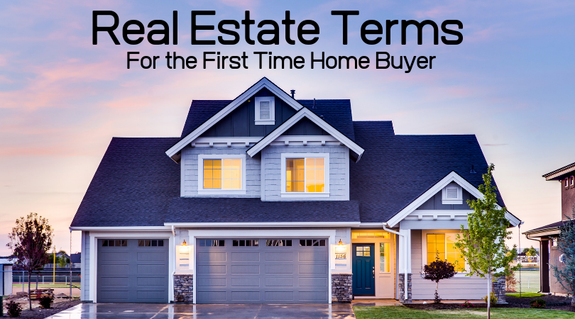 Real Estate Terms for the First Time Home Buyer